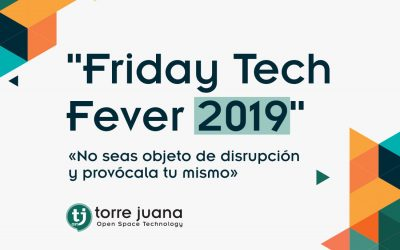 Friday Tech Fever 2019:   22 sesiones sobre IA, transformación digital, ecosistemas, startups, abilities… (vídeos)