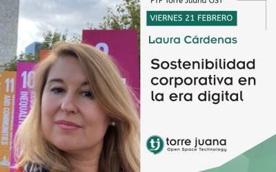 Sostenibilidad corporativa en la era digital. Laura Cárdenas (FTF XXXII)