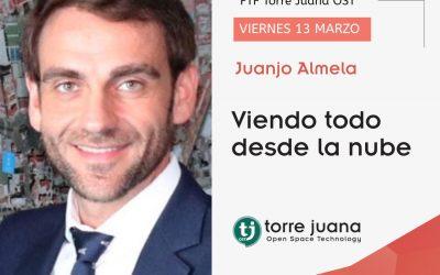 Viendo todo desde la nube.  Juanjo Almela (FTF XXXV)