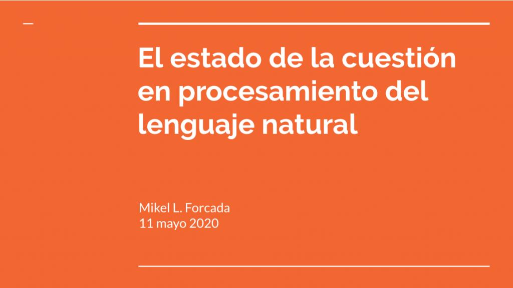 Avances en el Procesamiento del Lenguaje Natural y la IA,  sesión con M. Forcada