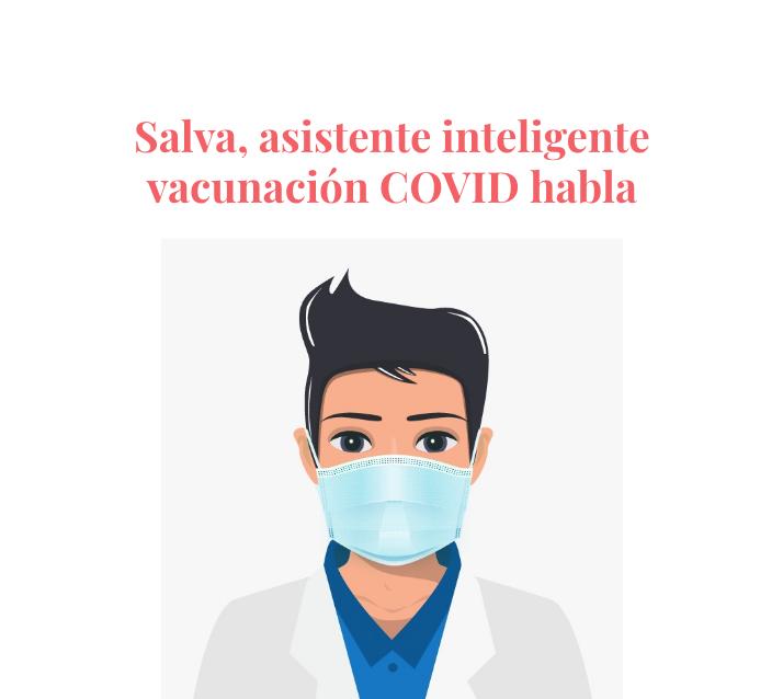 'Salva', asistente inteligente para vacunación COVID de 1MillionBot, con voz…