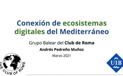 Conexión de los ecosistemas digitales mediterráneos. G. Balear del Club de Roma